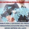 CONTRIBUTI PER IL SOSTEGNO DEI PROCESSI DI INTERNAZIONALIZZAZIONE DELLE PICCOLE E MEDIE IMPRESE DEL LAZIO